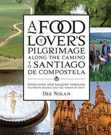 A Food Lover's Pilgrimage along the Camino to Santiago de Compostela
